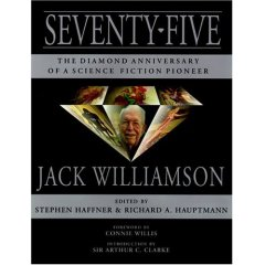 75 The Diamond Anniversary of Jack Williamson