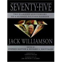 75 The Diamond Anniversary of Jack Williamson